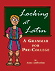 Looking at Latin: A Grammar for Pre-College