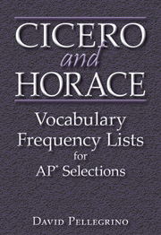 Cicero and Horace Vocabulary Frequency Lists for AP * Selections