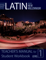 Latin for the New Millennium: Student Workbook, Level 1 - Teacher's Manual