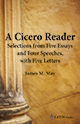 A Cicero Reader: Selections from Five Essays and Four Speeches, with Five Letters