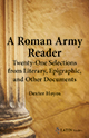 A Roman Army Reader: Twenty-One Selections from Literary, Epigraphic, and Other Documents