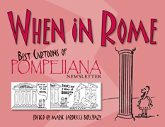 When in Rome: Best Cartoons of Pompeiiana Newsletter