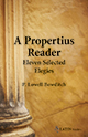 A Propertius Reader: Eleven Selected Elegies