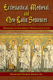 Ecclesiastical, Medieval, and Neo-Latin Sentences
