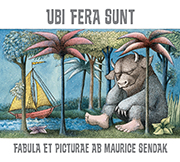Ubi Fera Sunt: Where the Wild Things Are in Latin